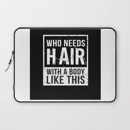 Who Needs Hair Bald Head Baldy Hair Laptop Sleeve