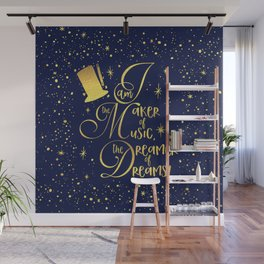 I am the maker of music, the dreamer of dreams! Wall Mural