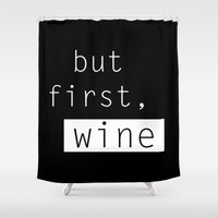 wine Shower Curtains featuring Wine by Mia & Booboo