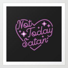 not today satan III Art Print