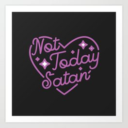 not today satan III Art Print