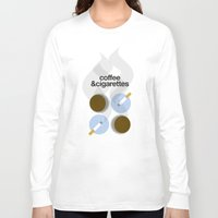 cigarettes Long Sleeve T-shirts featuring Coffee and Cigarettes by justasign