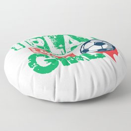 i know that i play soccer like a girl woman Floor Pillow