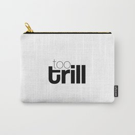 trill Carry-All Pouch