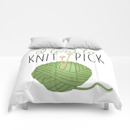 I Tend To Knit Pick Comforters