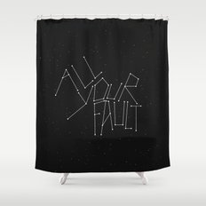 All Your Fault Shower Curtain