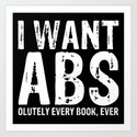 I Want Abs...olutely Every Book Ever (inverted) by bookwormboutique