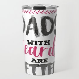 Fun Dads with Beards are Better Father's Day Gift Travel Mug