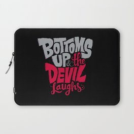 Bottoms Up & The Devil Laughs Laptop Sleeve