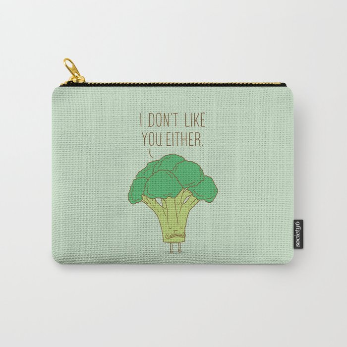 Broccoli don't like you either Carry-All Pouch