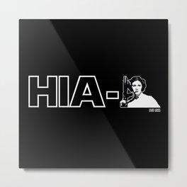 HIA-LEIA - STAR WARS PARODY Metal Print