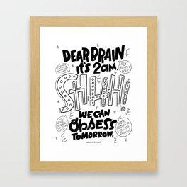 Dear Brain, Shhhh. Framed Art Print