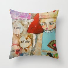Your story matter - girl and bird inspirational art Throw Pillow