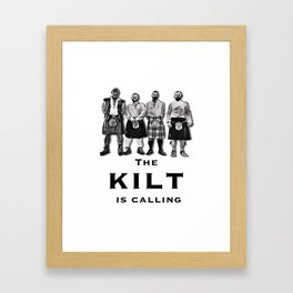 The kilt is calling Framed Art Print