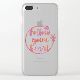 Follow Your Heart Motivational Typography Clear iPhone Case