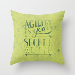 Agility is your secret weapon Throw Pillow