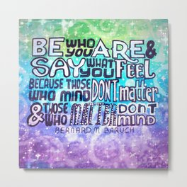 Be who you are Metal Print