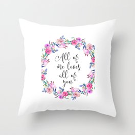 All Of Me Loves All Of You, Wall Art, Home Decor, Printable Art, Typography Quote Throw Pillow