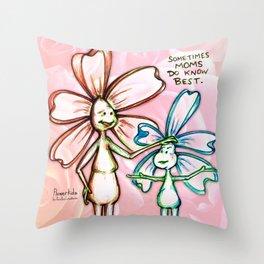 """""""Moms Know Best"""" Flowerkid Throw Pillow"""