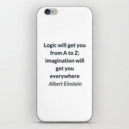 Albert Einstein Quote - Logic and Imagination iPhone Skin