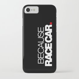 BECAUSE RACE CAR v2 HQvector iPhone Case