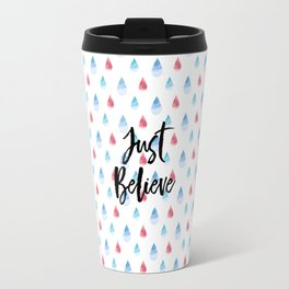 Just Believe Travel Mug