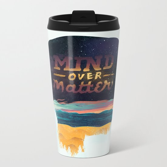 Mind Over Matter Metal Travel Mug