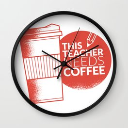 This Teacher Needs Coffee Cup Teaching and Pencil Wall Clock