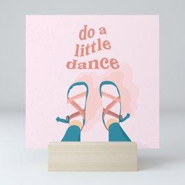 Do A Little Dance Mini Art Print