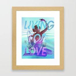 Living for Love Framed Art Print