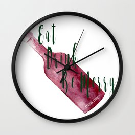 Eat Drink Be Merry Wall Clock