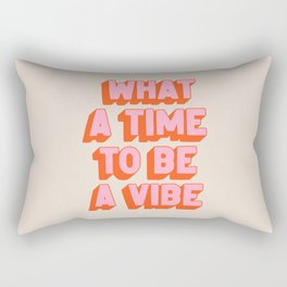 What A Time To Be A Vibe: The Peach Edition Rectangular Pillow