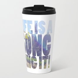 Life is a Song Travel Mug