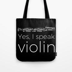 Speak violin? Tote Bag