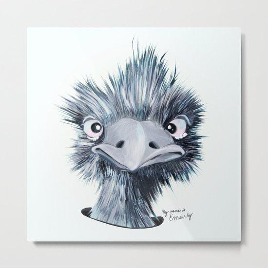 My name is EMU-ly Metal Print