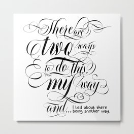 There are two ways to do this… (black text) Metal Print