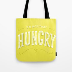 I'm Not That Hungry Tote Bag