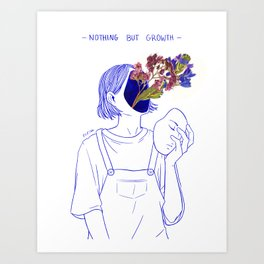 Nothing But Growth Art Print