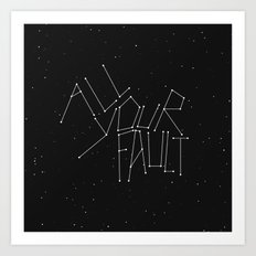 All Your Fault Art Print
