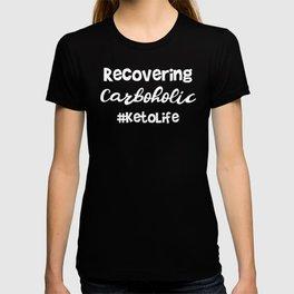 Keto Recovering Carboholic Keto Life T-shirt