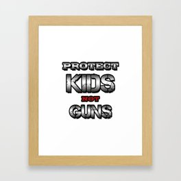 Protect Kids Not Guns Framed Art Print