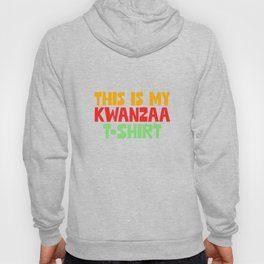This is My Kwanzaa - Cool African American Hoody