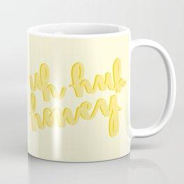 Uh Huh Honey Yellow Coffee Mug