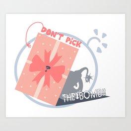 Don't Pick Up the Bomb Art Print