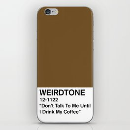 Don't Talk To Me Until I Drink My Coffee iPhone Skin