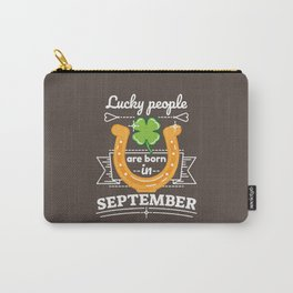Lucky People are Born in September Carry-All Pouch