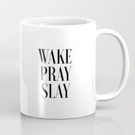 Wake Pray Slay, Motivational Quote, Bedroom Decor, Bedroom Print,Dorm Decor, Slay Quote, Typography Coffee Mug