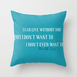 Live without you Throw Pillow