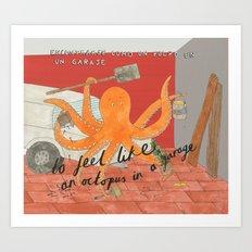 Like an Octopus Art Print