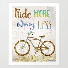 Ride More Worry Less Art Print